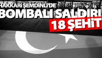 SON DAKİKA Şemdinli'de terör: 18 şehit