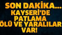 Son Dakika Kayseri de Patlama !