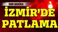 Son dakika: İzmir'de patlama !