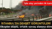 SON DAKİKA! İSTANBUL'DA HELİKOPTER DÜŞTÜ!