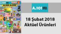 A101 aktüel 18 Şubat – 23 Şubat 2018 aktüel ürünler kataloğu