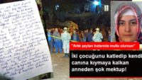 İki Çocuğunu Öldürüp İntihar Eden Anneden Şok Mektup: Artık Şeytan Kızlarınla Mutlu Olursun