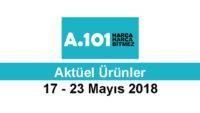 A101 Aktüel 17 – 23 Mayıs 2018 Aktüel İndirim Kataloğu Yayınlandı