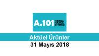 A101 31 Mayıs 2018 Aktüel Ürünler İndirim Kataloğu Yayınlandı