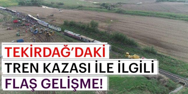 SON DAKİKA ! TREN KAZASI SORUŞTURMASINDA FLAŞ GELİŞME