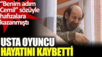 Bizimkiler dizisinin Cemil'i, tiyatro sanatçısı Uğurtan Sayıner hayatını kaybetti…
