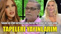 Seda Sayan ve Mehmet Ali Erbil tartışmasına Seren Serengil de dahil oldu: Tapeleri yayınlarım