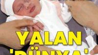 Yalan 'Dünya'! Anne bebeğini hastanede bırakıp kaçtı, aile istemedi